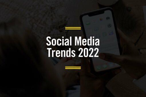 Social Media Trends 2022